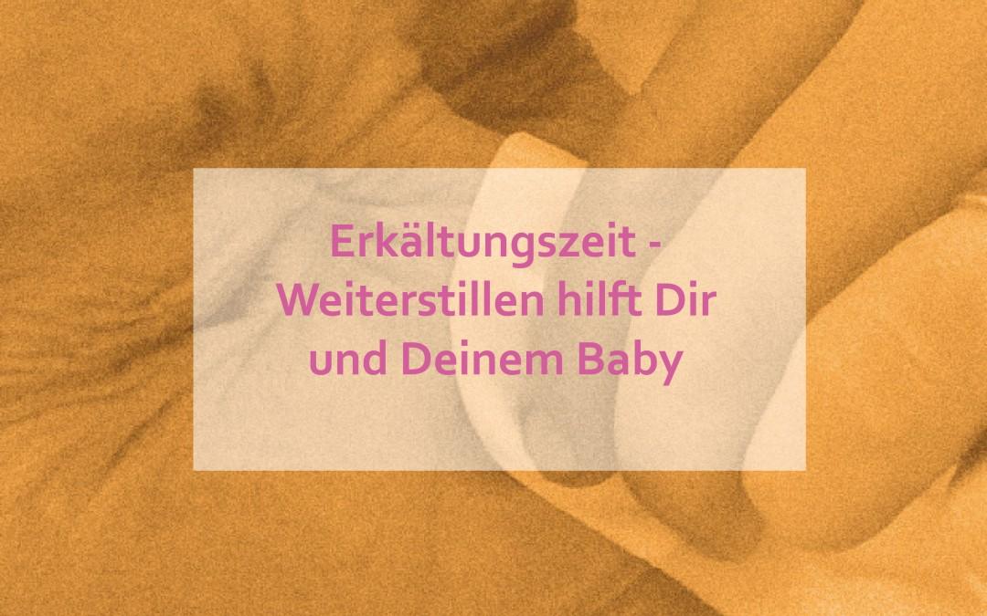 Erkältungszeit – Weiterstillen hilft Dir und Deinem Baby