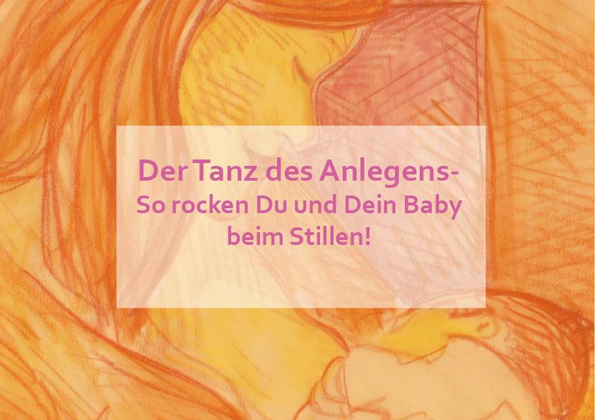 Der Tanz des Anlegens- So rocken Du und Dein Baby beim Stillen!