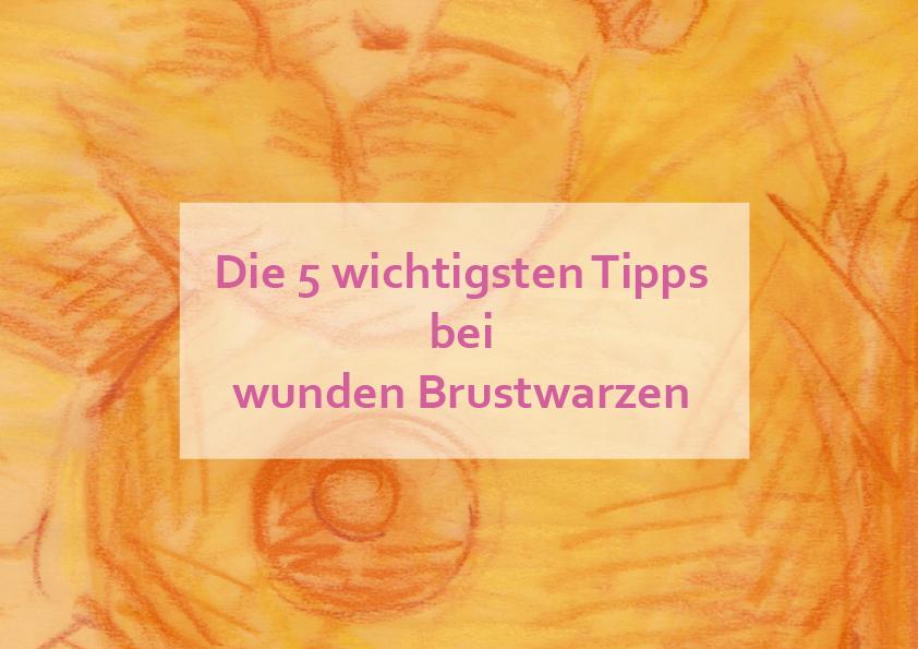 Die 5 wichtigsten Tipps bei wunden Brustwarzen