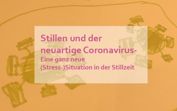 Stillen und der neuartige Coronavirus- Eine ganz neue (Stress-)Situation in der Stillzeit